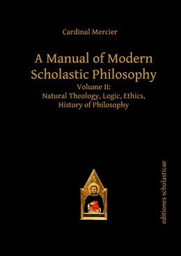 Abbildung von Mercier | A Manual of Modern Scholastic Philosophy | 2013 | Volume II: Natural Theology, L...
