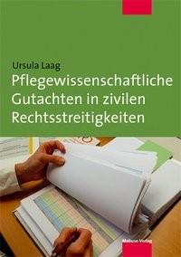 Abbildung von Laag | Pflegewissenschaftliche Gutachten in zivilen Rechtsstreitigkeiten | 1., Aufl. | 2013