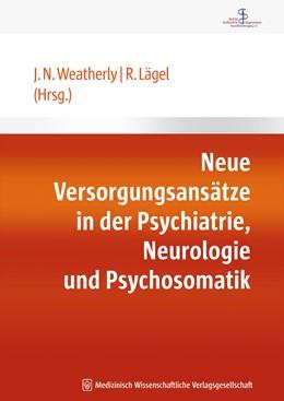 Abbildung von Lägel / Weatherly | Neue Versorgungsansätze in der Psychiatrie, Neurologie und Psychosomatik | 2009