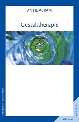 Abbildung von Abram | Gestalttherapie | 2013 | Therapeutische Skills kompakt ...
