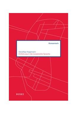 Abbildung von Hoppmann | Einführung in die koreanische Sprache | 2., unveränderte Auflage | 2011 | Auf der Grundlage des gleichna...