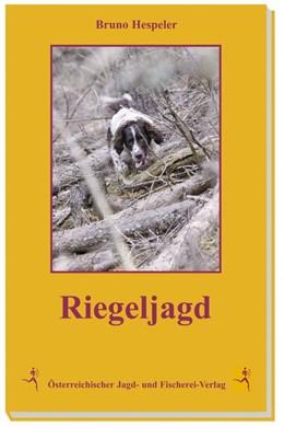 Abbildung von Hespeler | Riegeljagd | 1. Auflage | 2013 | beck-shop.de