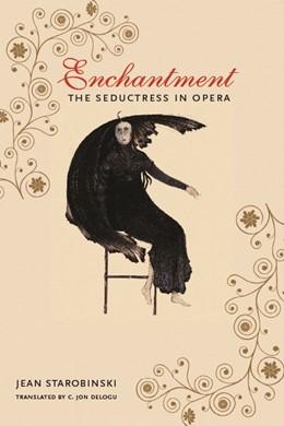 Abbildung von Starobinski | Enchantment | 2008 | The Seductress in Opera