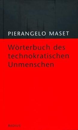 Abbildung von Maset | Wörterbuch des technokratischen Unmenschen | 2013
