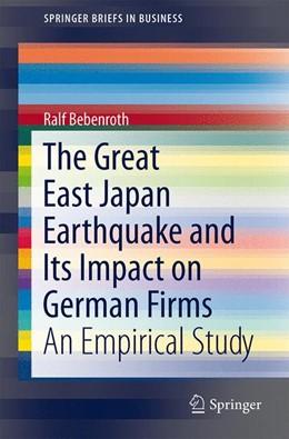 Abbildung von Bebenroth   The Great East Japan Earthquake and Its Impact on German Firms   2013   An Empirical Study