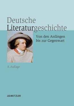 Abbildung von Beutin | Deutsche Literaturgeschichte | 8., aktualisierte und erweiterte Auflage | 2013 | Von den Anfängen bis zur Gegen...