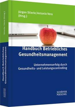 Abbildung von Stierle / Vera (Hrsg.) | Handbuch Betriebliches Gesundheitsmanagement | 2015 | Unternehmenserfolg durch Gesun...