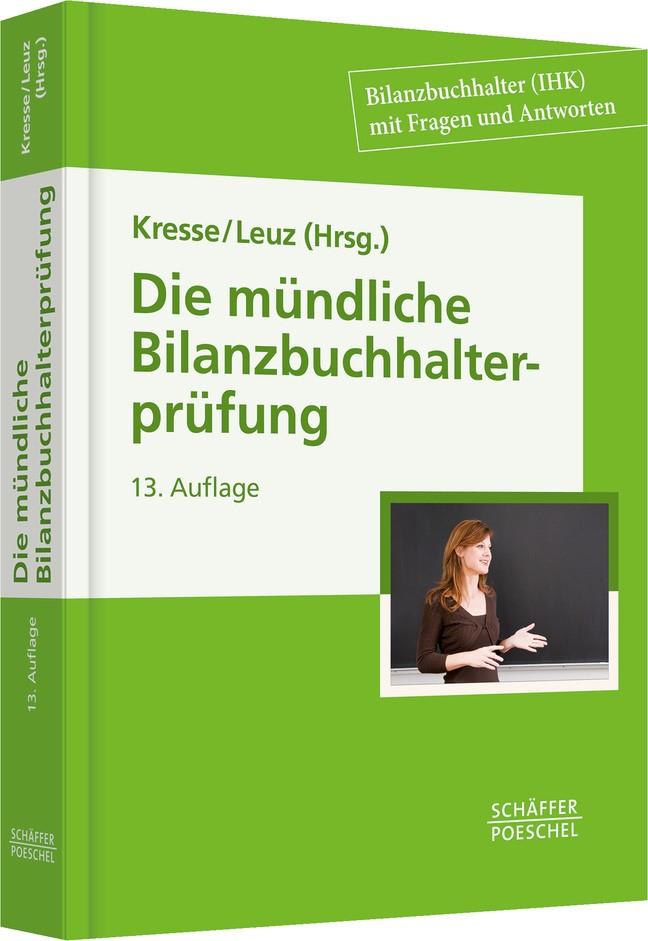 Abbildung von Kresse / Leuz | Die mündliche Bilanzbuchhalterprüfung | 13., überarbeitete Auflage | 2013