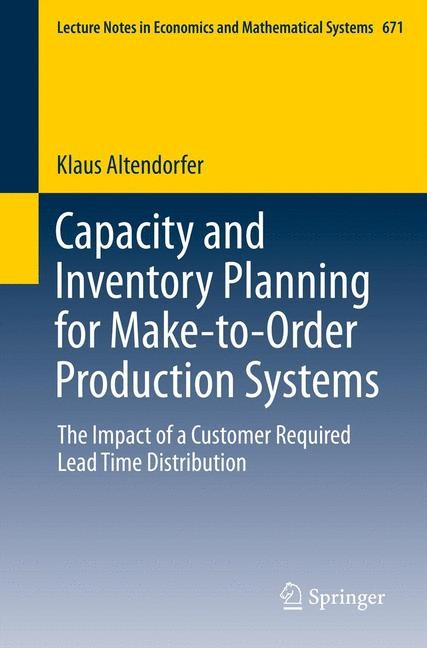 Abbildung von Altendorfer | Capacity and Inventory Planning for Make-to-Order Production Systems | 2013