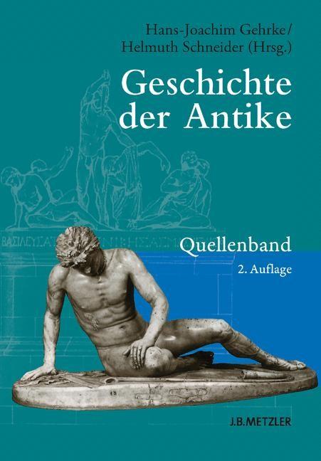 Abbildung von Gehrke / Schneider | Geschichte der Antike | 2., erweiterte Auflage | 2013