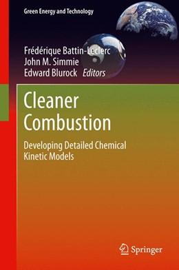 Abbildung von Battin-Leclerc / Simmie / Blurock | Cleaner Combustion | 2013 | Developing Detailed Chemical K...
