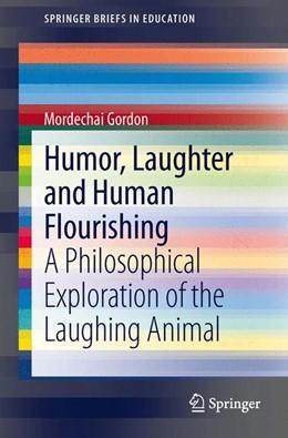 Abbildung von Gordon | Humor, Laughter and Human Flourishing | 2013 | A Philosophical Exploration of...