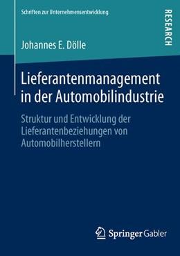 Abbildung von Dölle | Lieferantenmanagement in der Automobilindustrie | 1. Auflage 2013 | 2013 | Struktur und Entwicklung der L...