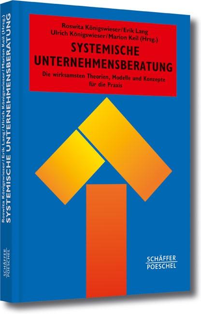 Abbildung von Königswieser / Lang / Königswieser / Keil (Hrsg.) | Systemische Unternehmensberatung | 2013