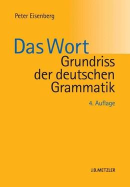 Abbildung von Eisenberg | Grundriss der deutschen Grammatik | 4., aktualisierte und überarbeitete Auflage | 2013 | Band 1: Das Wort