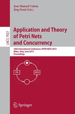 Abbildung von Colom / Desel | Application and Theory of Petri Nets and Concurrency | 2013 | 34th International Conference,...