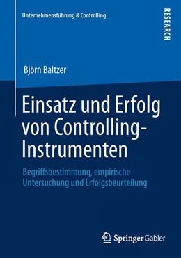 Abbildung von Baltzer | Einsatz und Erfolg von Controlling-Instrumenten | 1. Auflage 2013 | 2013 | Begriffsbestimmung, empirische...