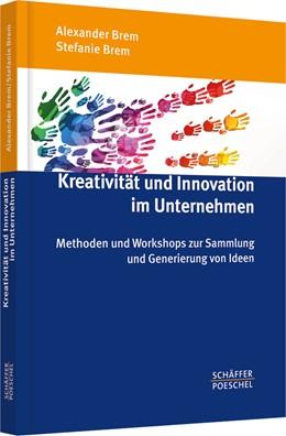 Abbildung von Brem / Brem | Kreativität und Innovation im Unternehmen | 2014 | Methoden und Workshops zur Sam...