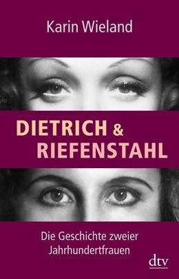 Abbildung von Wieland | Dietrich & Riefenstahl | 2014 | Die Geschichte zweier Jahrhund...