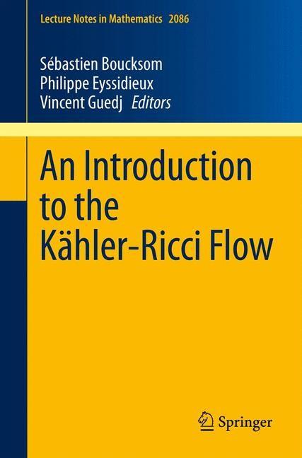 An Introduction to the Kähler-Ricci Flow | Boucksom / Eyssidieux / Guedj, 2013 | Buch (Cover)