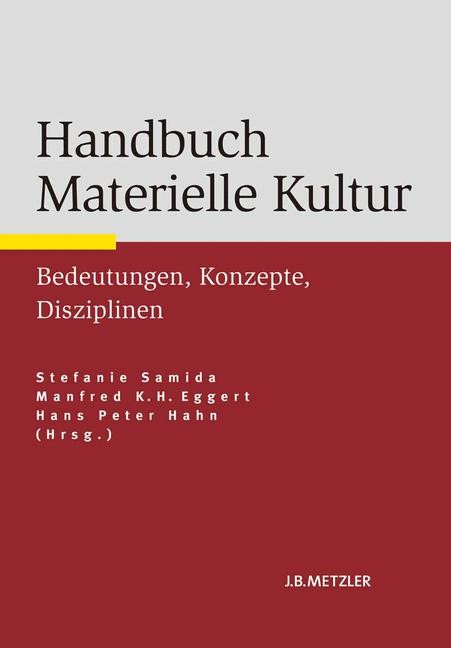 Abbildung von Samida / Eggert / Hahn | Handbuch Materielle Kultur | 2014
