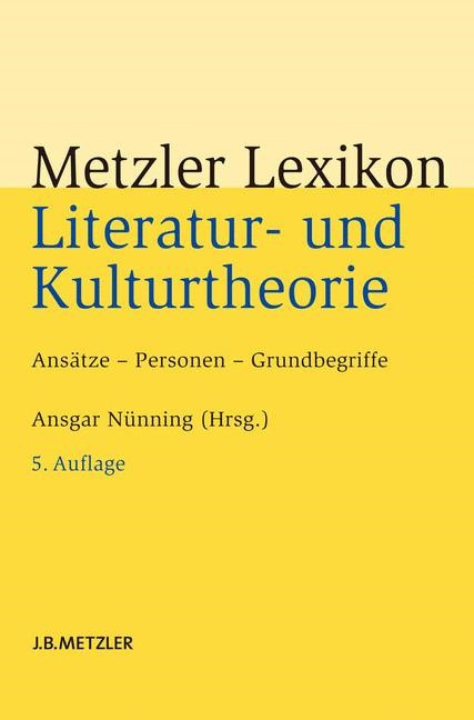 Abbildung von Nünning | Metzler Lexikon Literatur- und Kulturtheorie | 5., aktualisierte und erweiterte Auflage | 2013