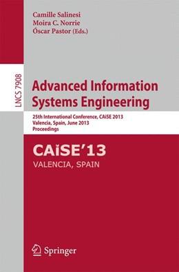 Abbildung von Salinesi / Norrie / Pastor | Advanced Information Systems Engineering | 2013 | 25th International Conference,...