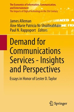Abbildung von Alleman / Ní-Shúilleabháin / Rappoport | Demand for Communications Services – Insights and Perspectives | 2013 | Essays in Honor of Lester D. T...