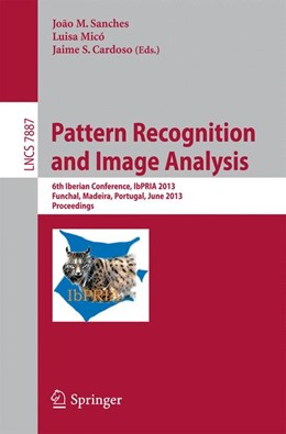 Abbildung von Sanches / Micó / Cardoso | Pattern Recognition and Image Analysis | 2013 | 6th Iberian Conference, IbPRIA... | 7887