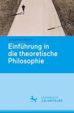 Abbildung von Hübner | Einführung in die theoretische Philosophie | 2015