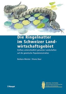 Abbildung von Meister / Baur | Die Ringelnatter im Schweizer Landwirtschaftsgebiet | 2013 | Einfluss unterschiedlich genut... | 37