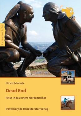Abbildung von Schmotz   Dead End   2013   Reise in das Innere Nordamerik...
