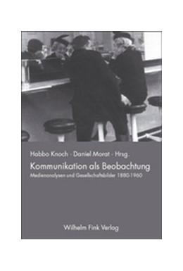 Abbildung von Koch / Morat | Kommunikation als Beobachtung | 2003 | Medienanalysen und Gesellschaf...