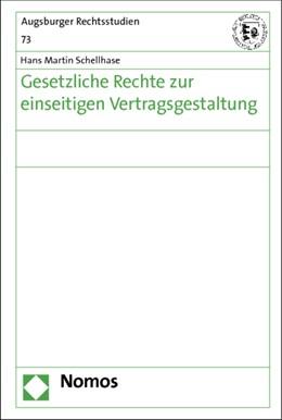 Abbildung von Schellhase | Gesetzliche Rechte zur einseitigen Vertragsgestaltung | 2013 | 73
