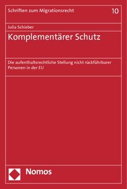 Abbildung von Schieber | Komplementärer Schutz | 2013 | Die aufenthaltsrechtliche Stel... | 10