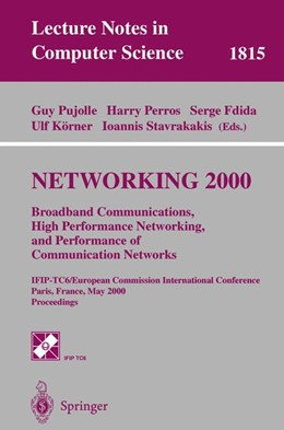 Abbildung von Pujolle / Perros / Fdida / Körner / Stavrakakis | NETWORKING 2000. Broadband Communications, High Performance Networking, and Performance of Communication Networks | 2000 | IFIP-TC6/European Commission I... | 1815