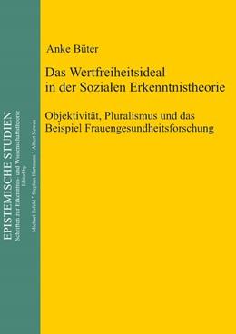 Abbildung von Büter | Das Wertfreiheitsideal in der sozialen Erkenntnistheorie | 2012 | Objektivität, Pluralismus und ... | 27