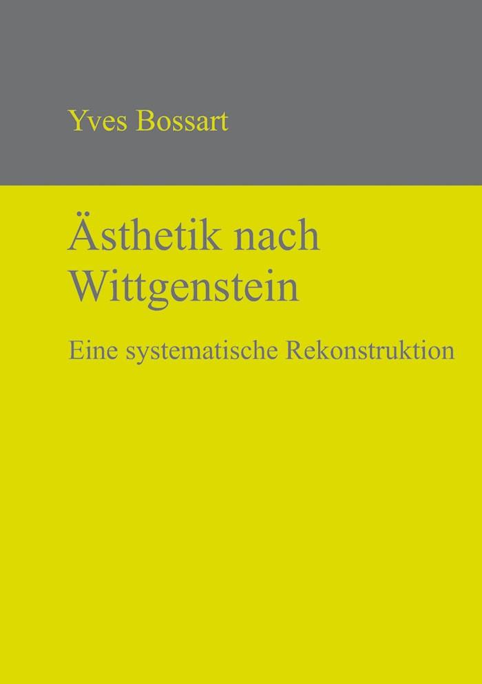 Ästhetik nach Wittgenstein | Bossart, 2013 | Buch (Cover)
