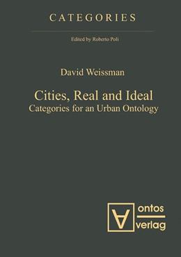 Abbildung von Weissman   Cities, Real and Ideal   2010   Categories for an Urban Ontolo...   2