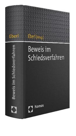 Abbildung von Eberl (Hrsg.) | Beweis im Schiedsverfahren | 1. Auflage | 2015 | beck-shop.de