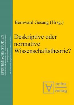 Abbildung von Gesang | Deskriptive oder normative Wissenschaftstheorie? | 2004 | 7
