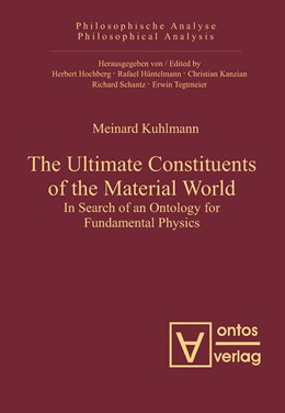 Abbildung von Kuhlmann | The Ultimate Constituents of the Material World | 2010 | In Search of an Ontology for F... | 37