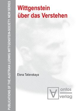 Abbildung von Tatievskaya   Wittgenstein über das Verstehen   2009   13