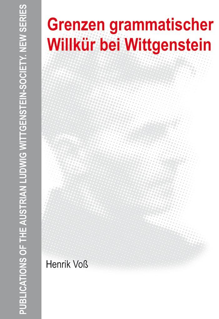 Abbildung von Voß   Grenzen grammatischer Willkür bei Wittgenstein   2011