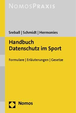 Abbildung von Sreball / Schmidt / Hermonies | Handbuch Datenschutz im Sport | 2014 | Formulare - Erläuterungen - Ge...