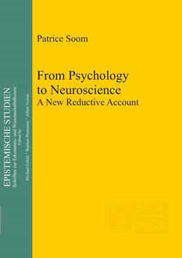 Abbildung von Soom | From Psychology to Neuroscience | 2011 | A New Reductive Account | 21