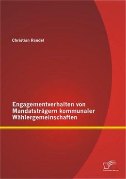 Abbildung von Randel | Engagementverhalten von Mandatsträgern kommunaler Wählergemeinschaften | 2013