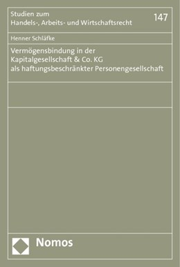 Abbildung von Schläfke | Vermögensbindung in der Kapitalgesellschaft & Co. KG als haftungsbeschränkter Personengesellschaft | 2013 | 147