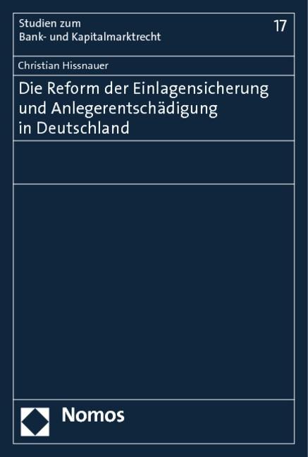 Abbildung von Hissnauer | Die Reform der Einlagensicherung und Anlegerentschädigung in Deutschland | 2013