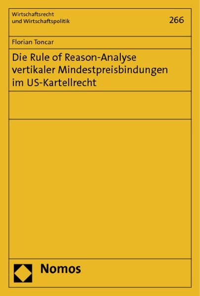 Abbildung von Toncar | Die Rule of Reason-Analyse vertikaler Mindestpreisbindungen im US-Kartellrecht | 2013